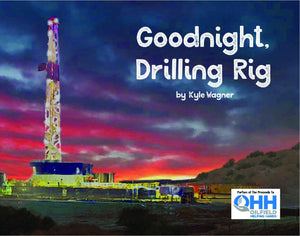 Goodnight, Drilling Rig Hardcover