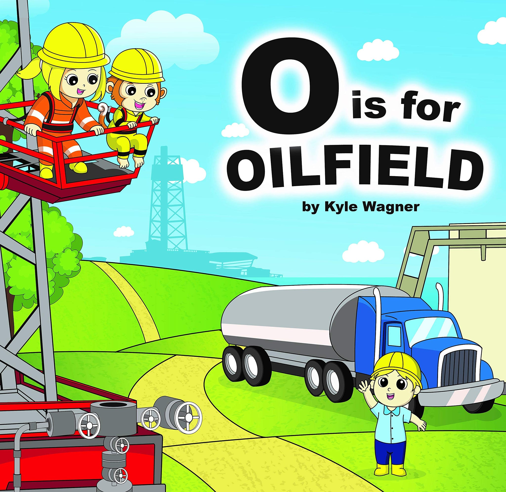 O is for Oilfield - Hardcover
