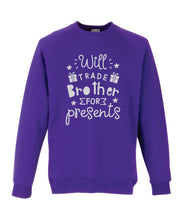 Load image into Gallery viewer, Kids Christmas Sweatshirt (Will Trade Brother for Presents)