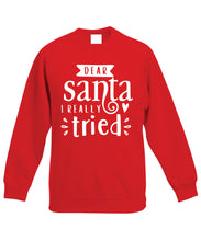 Load image into Gallery viewer, Kids Christmas Sweatshirt (Dear Santa, I Really Tried)