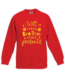 Kids Christmas Sweatshirt (Will Trade Brother for Presents)