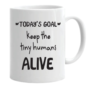 Keep the Tiny Humans Alive (Personalised)...Mug