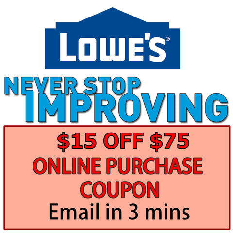 Five Lowes $15 Off Next $75 Purchase- Expires 01/19/18 (Online Purchase Only)