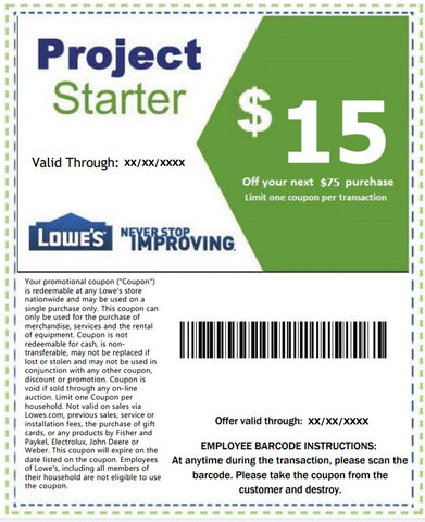 Five Lowe's $15 Off Next $75 Purchase- Expires 10/10/18