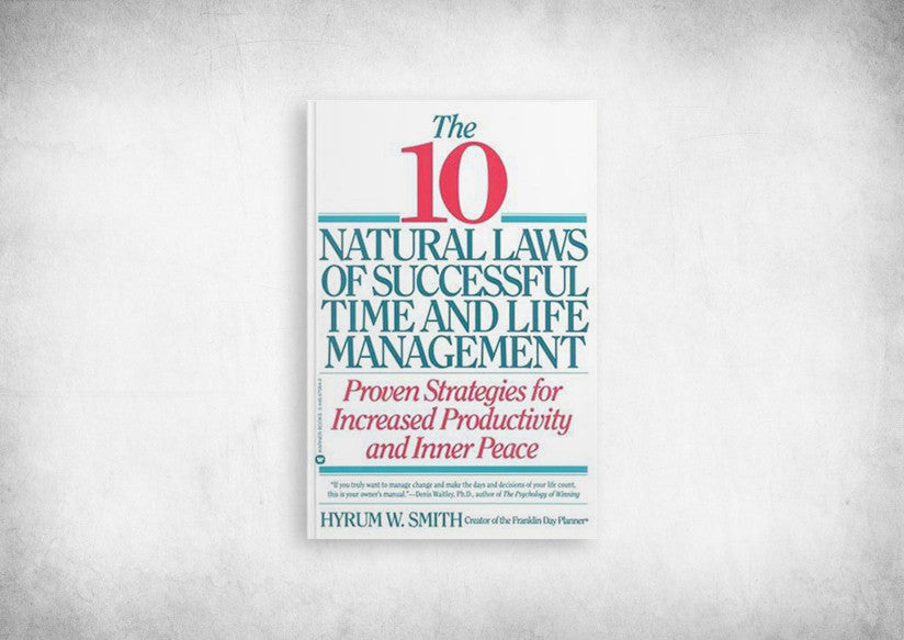 10 Natural Laws of Successful Time and Life Management, The