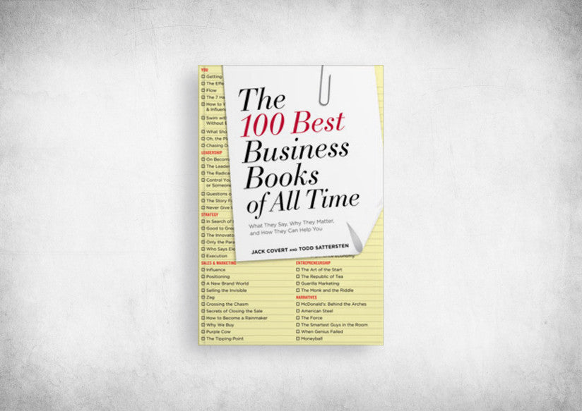 100 Best Business Books of All Time: What They Say, Why They Matter and How They Can Help You, The