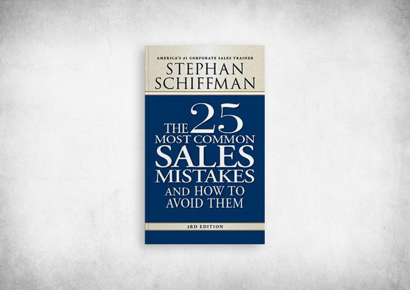25 Most Common Sales Mistakes and How to Avoid Them, The