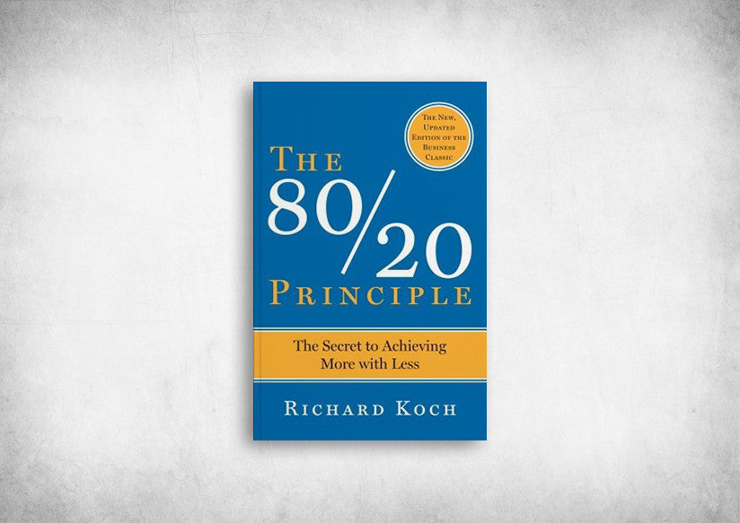 80/20 Principles, The: The Secret of Achieving More With Less
