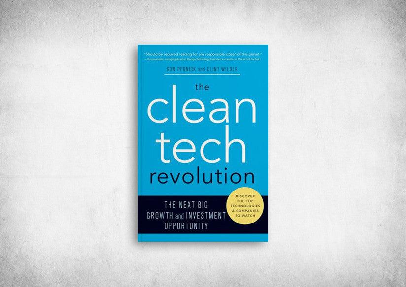 Clean Tech Revolution, The: The Next Big Growth and Investment Opportunity