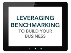 Leveraging Benchmarking to Build Your Business