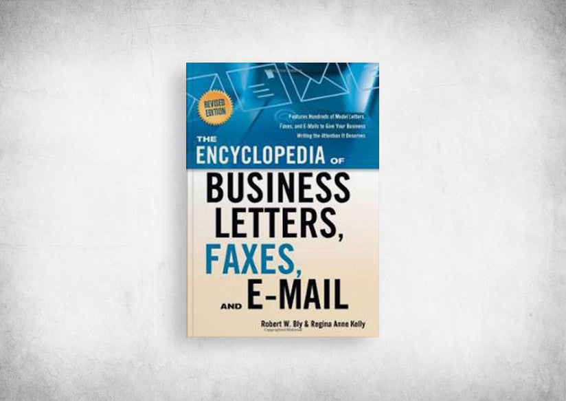 Encyclopedia of Business Letters, Faxes, and Emails, The