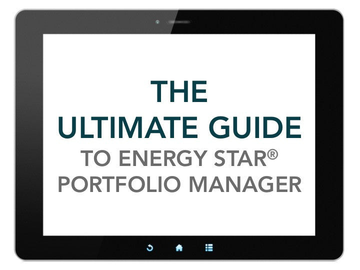 The Ultimate (Online) Guide to ENERGY STAR® Portfolio Manager® [Run Time ~10 hr]