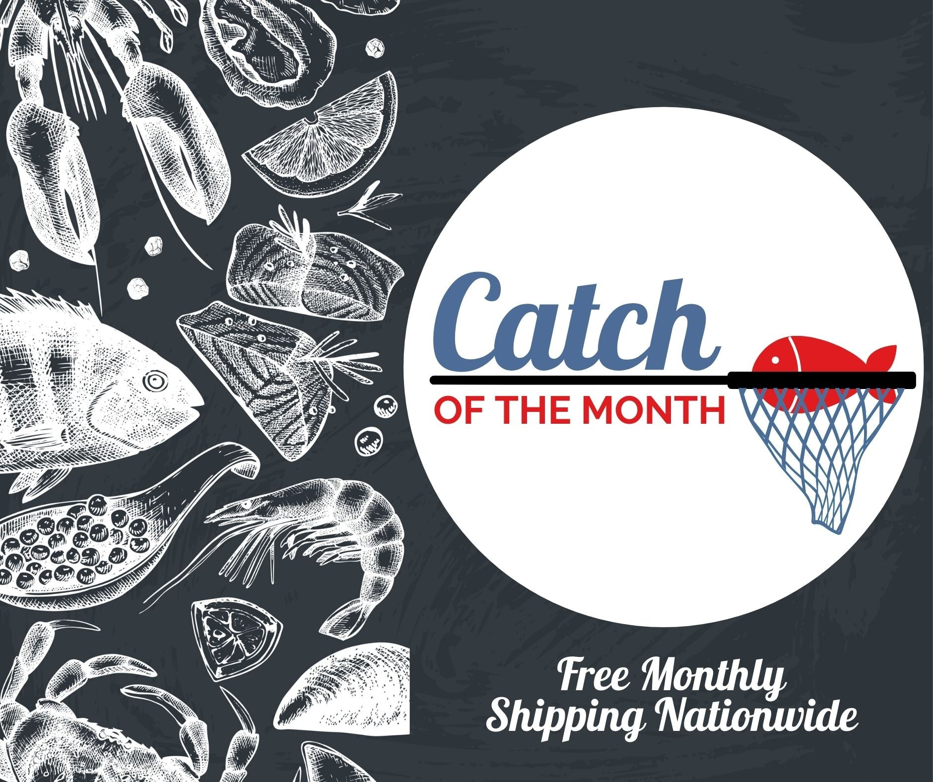 Catch Of the Month Seafood Subscription