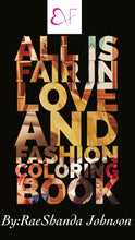 Load image into Gallery viewer, The All is Fair in Love and Fashion Coloring Book