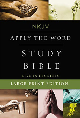 NKJV, Apply the Word Study Bible, Large Print, Hardcover, Red Letter Edition: Live in His Steps (Bible Nkjv) Hardcover – Large Print,
