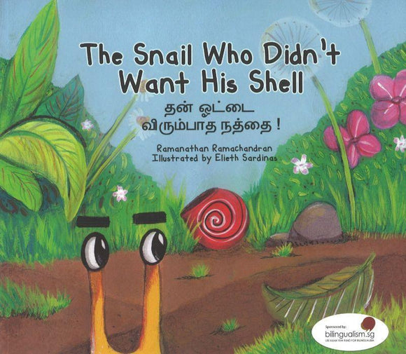 9789810903565 The Snail who didn't want his shell(English/Tamil) | Singapore Tamil Books