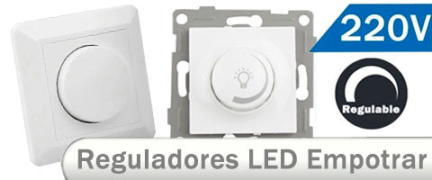 Reguladores LED para empotrar a 220V para regular bombillas y focos