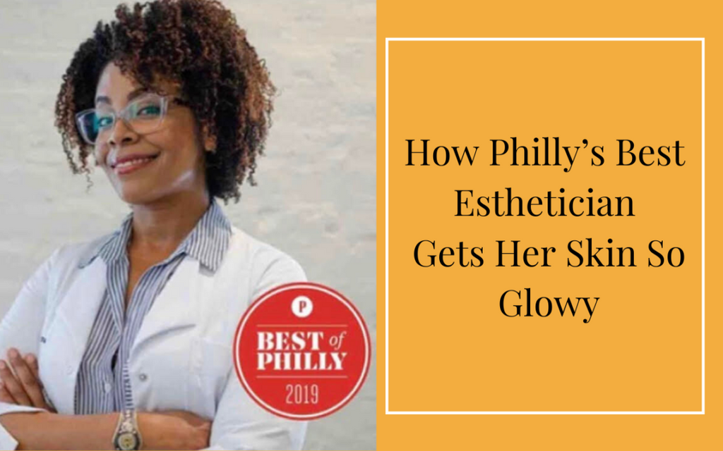 How Philly's Best Esthetician Viviane Aires Gets Her Skin So Glowy