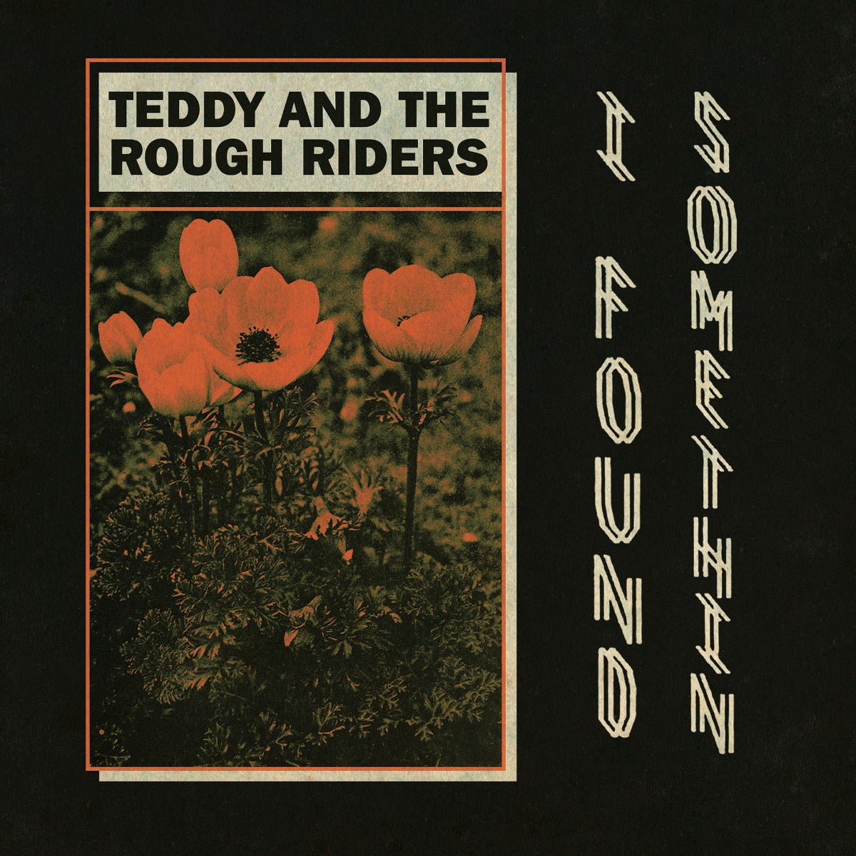 "Teddy and the Rough Riders - Teddy and the Rough Riders - ""I Found Somethin'"" b/w ""Neon Cowboy"" twelve inch vinyl cover"