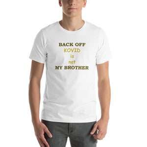Back Off - KOVID Is Not My Brother