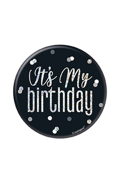 "1 Glitz Black & Silver Birthday Badge ""It's My Birthday"" design"