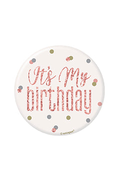 "1 Glitz Rose Gold Birthday Badge ""It's My Birthday"" design"