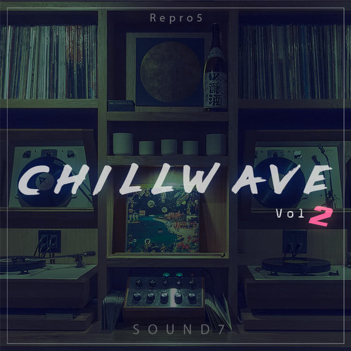Repro-5 Chillwave Vol. 2 - 64 Chillwave Sounds