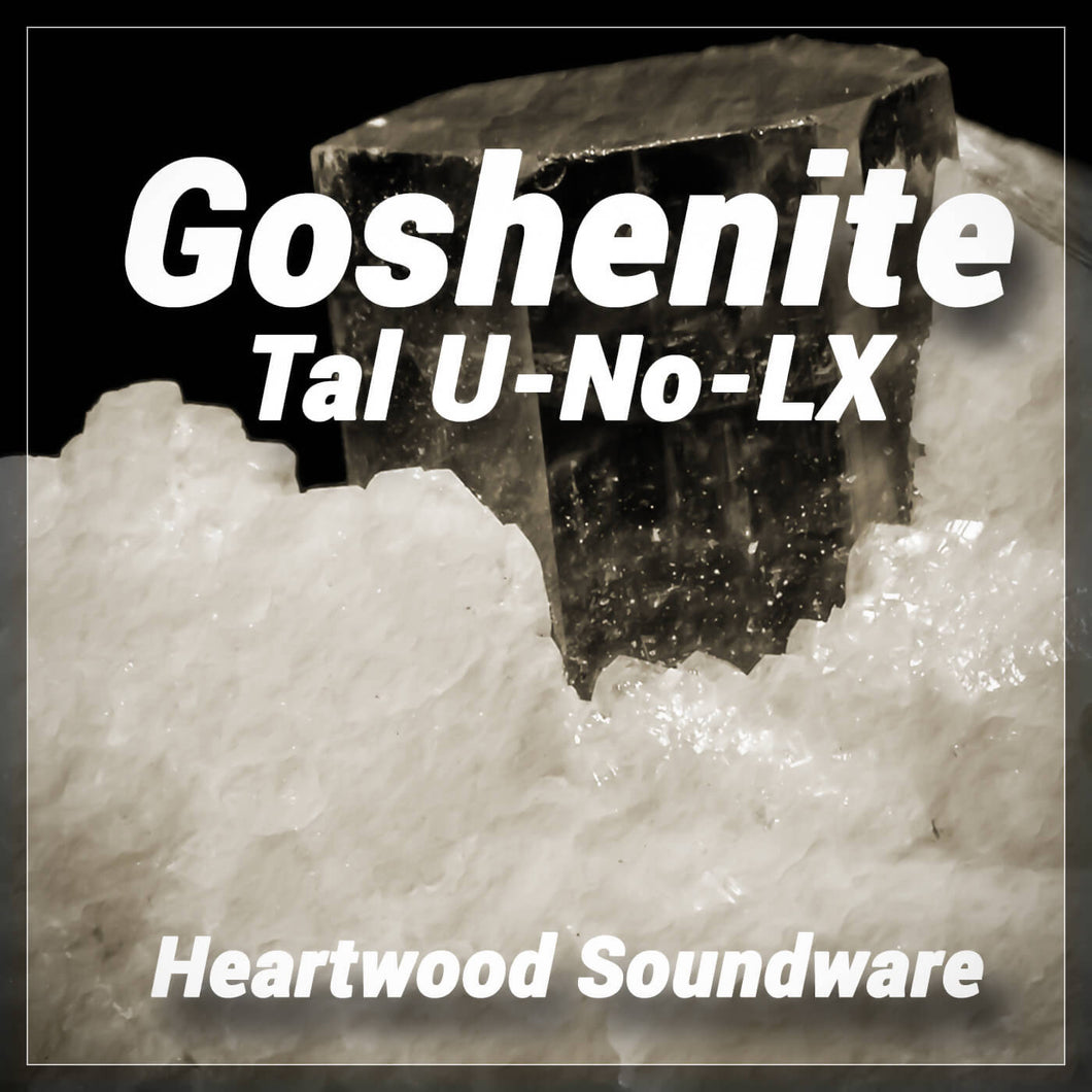 Tal U-No LX - Goshenite