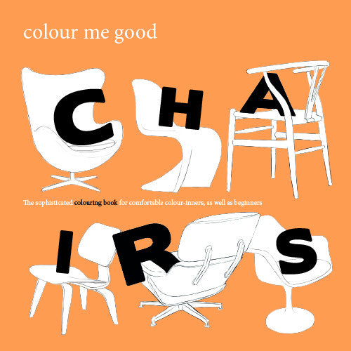 Colour Me Good Chairs - colouring book by Mel Elliott - front page