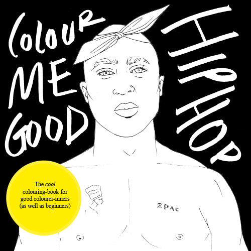 Colour Me Good Hip Hop - colouring book front page - by Mel Elliott