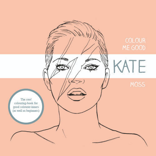 Colour Me Good Kate Moss colouring book - front cover - by Mel Elliott