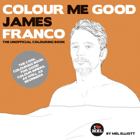 COLOUR ME GOOD JAMES FRANCO colouring book