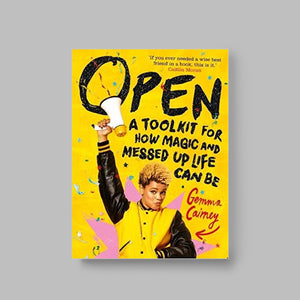 OPEN: A TOOLKIT FOR HOW MAGIC & MESSED UP LIFE CAN BE