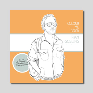 COLOUR ME GOOD RYAN GOSLING colouring book