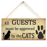 Cat Sign - All Guests Must Be Approved By The Cats Sign Wall Plaque or Hanging
