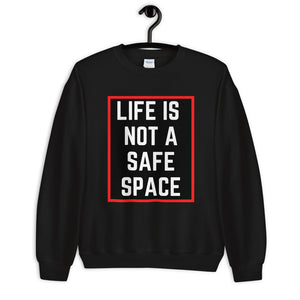 Life Is Not A Safe Space Sweater - Black