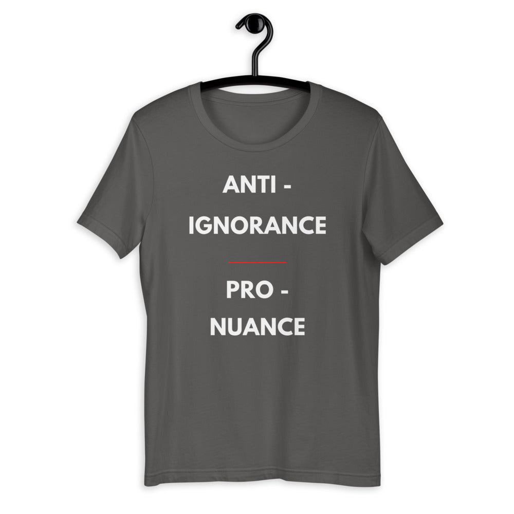 anti-ignorance pro-nuance t-shirt grey