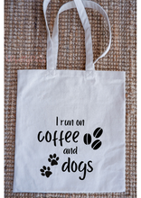 Load image into Gallery viewer, I run of coffee and dogs Tote Bag