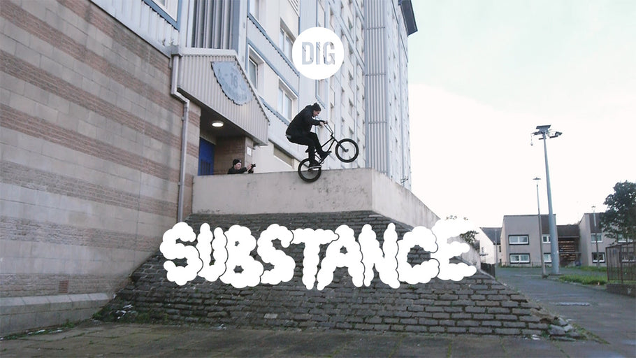 THE SUBSTANCE VIDEO - DIG BMX