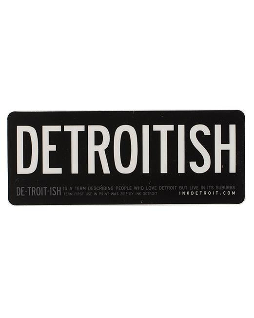 Ink Detroit Detroitish Vinyl Die Cut Sticker
