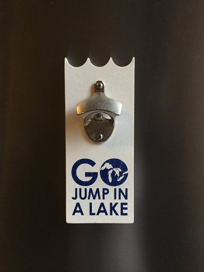 The Great Lakes State Go Jump In A Lake Bottle Opener