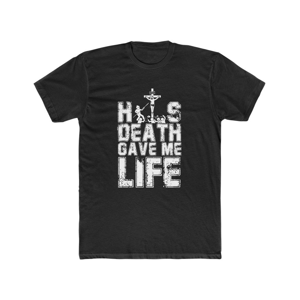 His Death Gave Me Life Men's Cotton Crew Tee