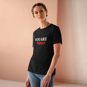 You Are Enough Women's Premium Tee