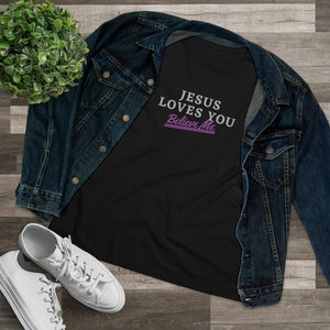 Jesus Loves You Women's Premium Tee