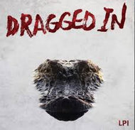 DRAGGED IN - LP I