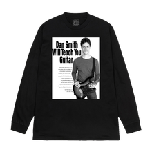"Load image into Gallery viewer, ""Dan Smith Will Teach You Guitar"" Long Sleeve Shirt in Black or White"