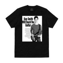 "Load image into Gallery viewer, ""Dan Smith Will Teach You Guitar"" T-Shirt in Black or White"