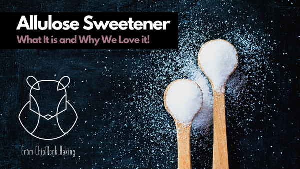 Allulose Sweetener - What is Allulose and why we love it