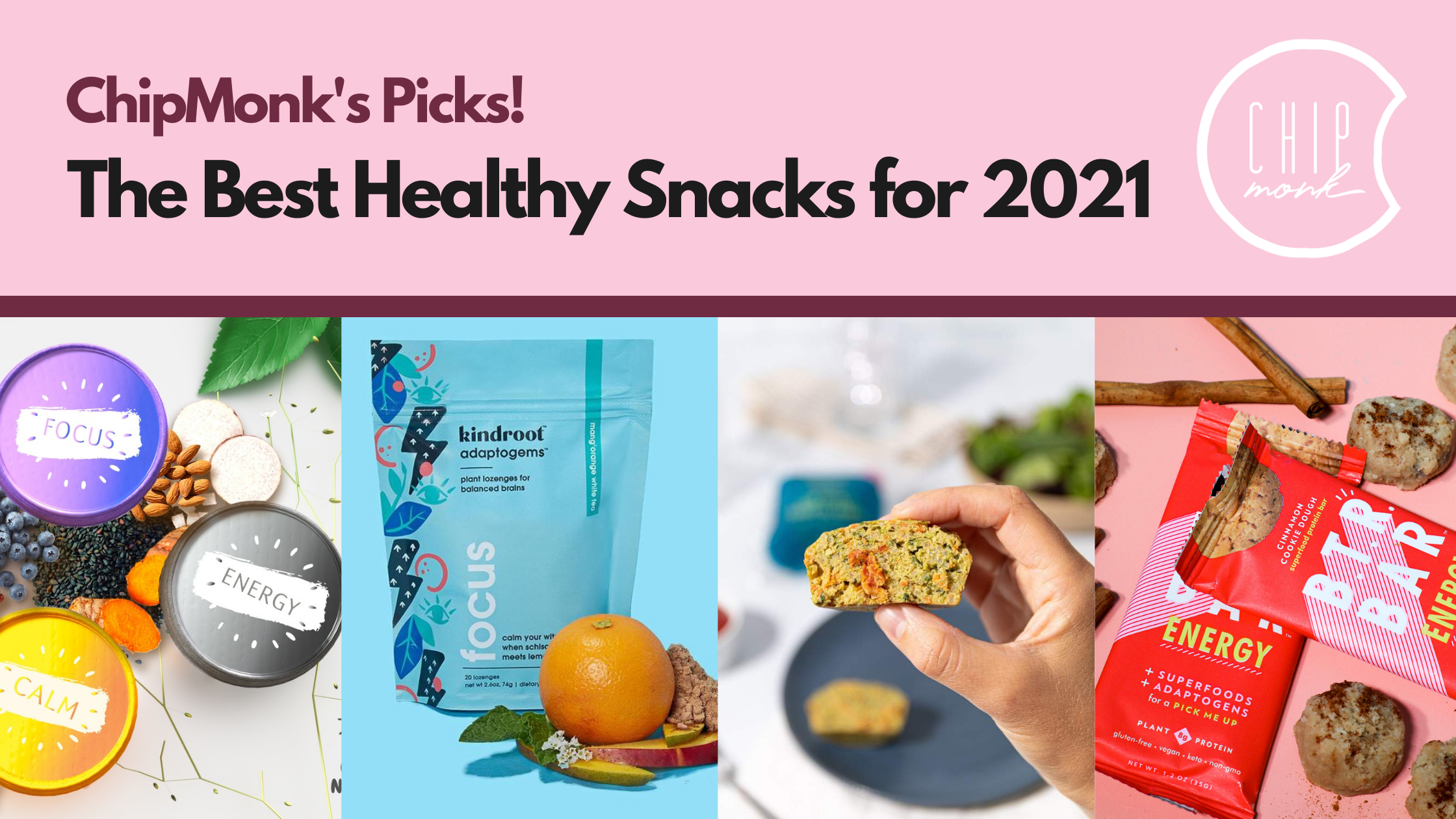 ChipMonk's Best Healthy Snacks for 2021