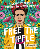 Illustrated Frida Kahlo and other colorful images, Free the Tipple: Kickass cocktails inspired by iconic women, Jennifer Croll
